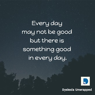 "Image with quote stating ""Every day may not be good but there is something good in every day"""
